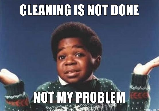 cleaning-is-not-done-not-my-problem