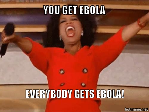 wLb-you-get-ebola-everybody-gets-ebola
